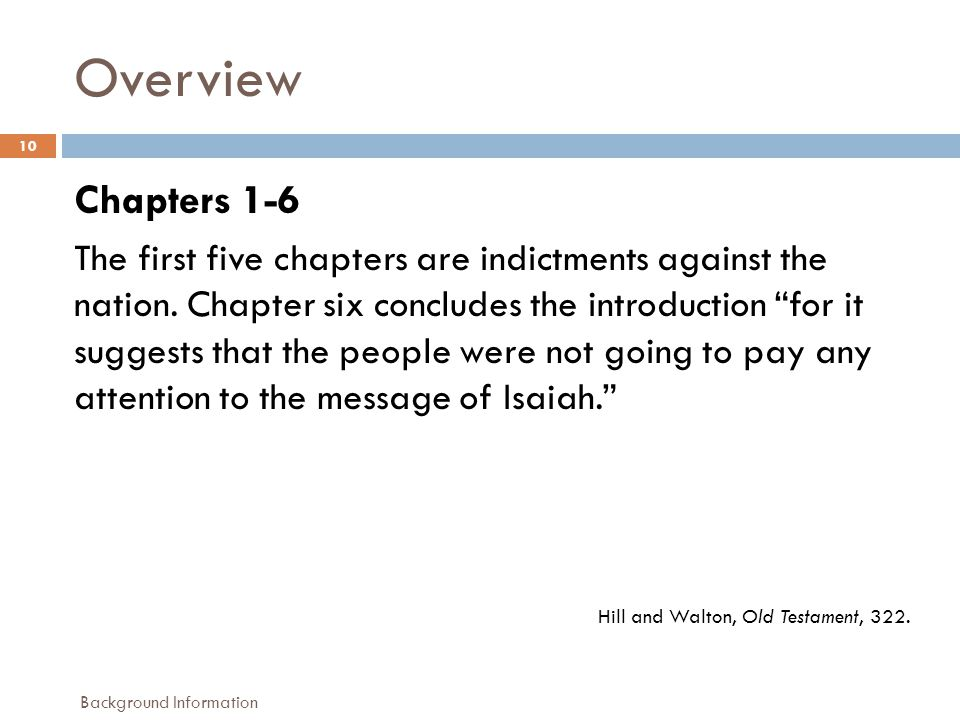 Overview 10 Chapters 1-6 The first five chapters are indictments against the nation.