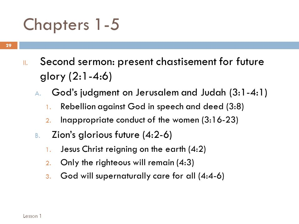 Chapters 1-5 29 II. Second sermon: present chastisement for future glory (2:1-4:6) A.