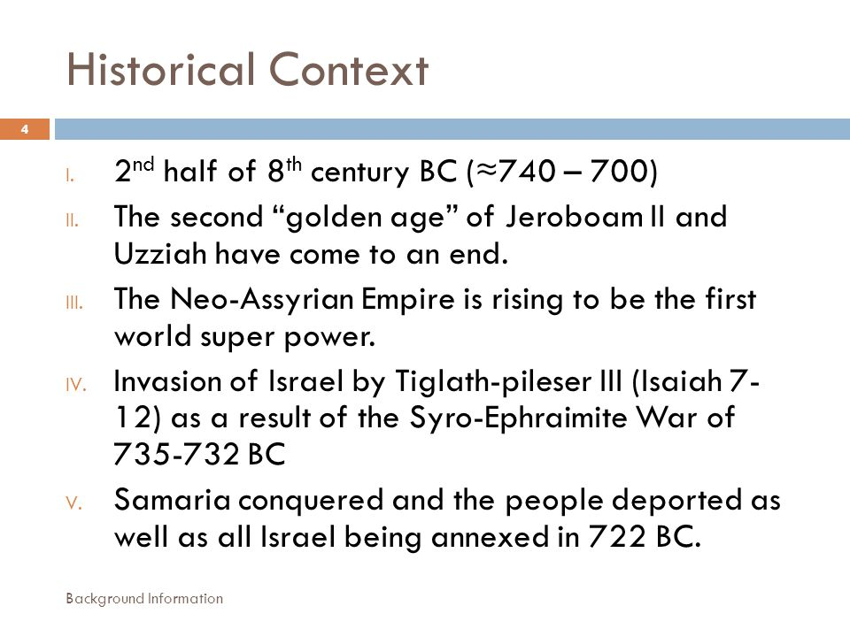 Historical Context I. 2 nd half of 8 th century BC (≈740 – 700) II.