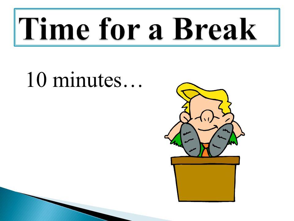 10 minutes…