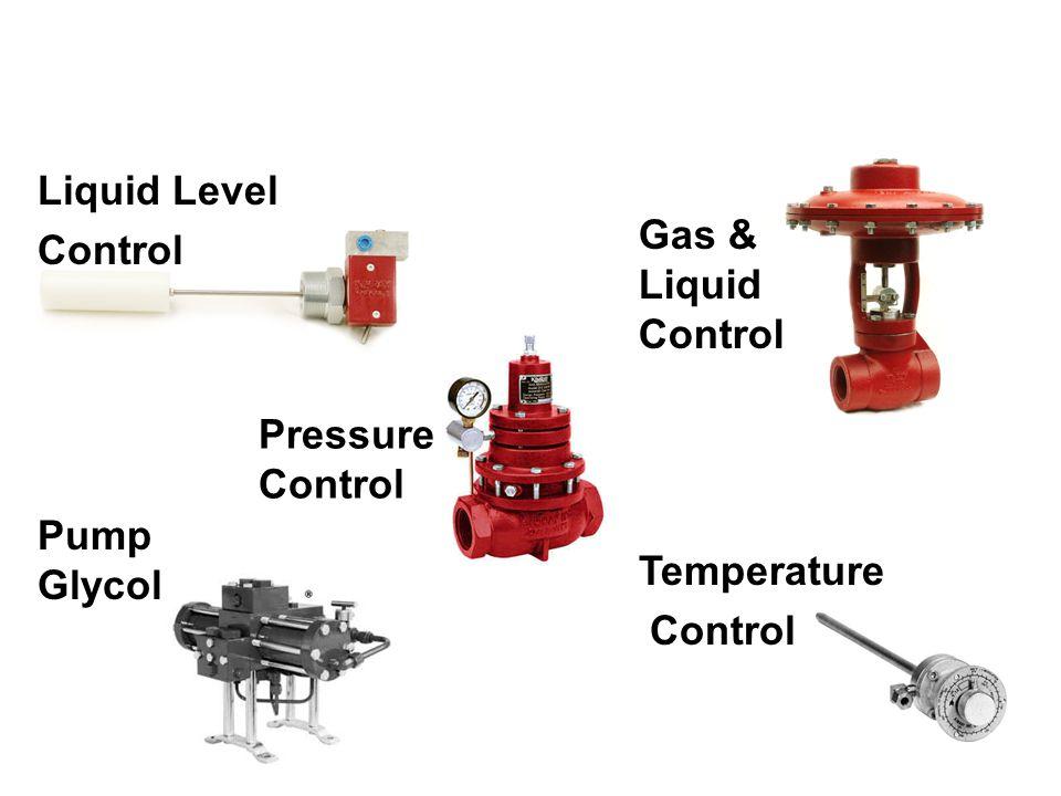 Temperature Control Pump Glycol Liquid Level Control Gas & Liquid Control Pressure Control