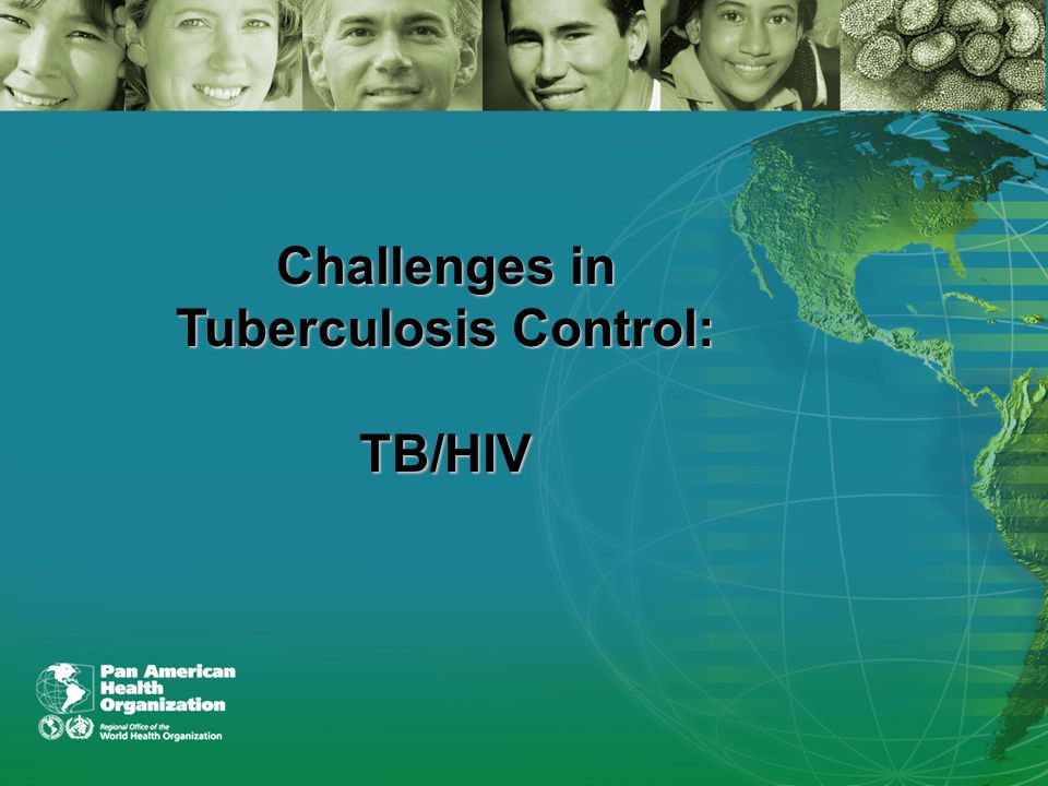 Challenges in Tuberculosis Control: TB/HIV