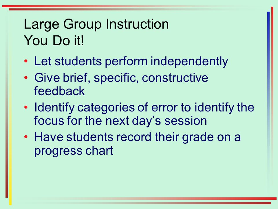 Large Group Instruction You Do it.