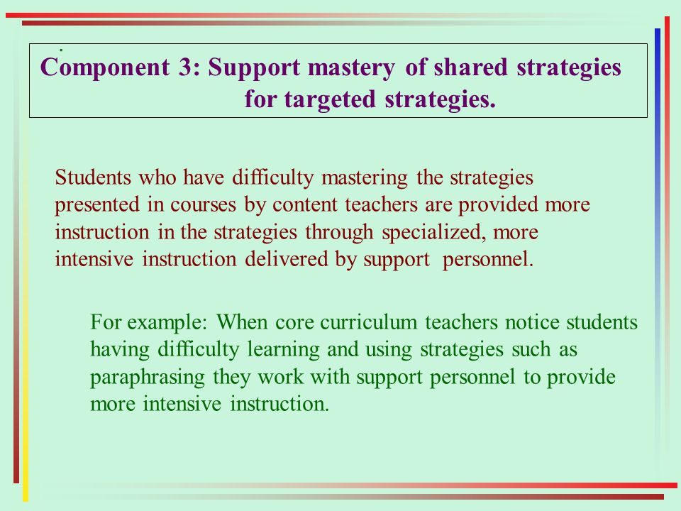 Component 3: Support mastery of shared strategies for targeted strategies.