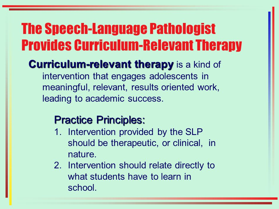Curriculum-relevant therapy Curriculum-relevant therapy is a kind of intervention that engages adolescents in meaningful, relevant, results oriented work, leading to academic success.