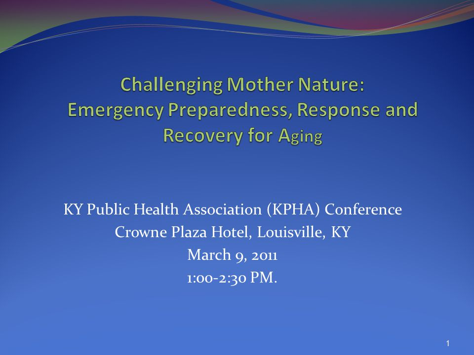 KY Public Health Association (KPHA) Conference Crowne Plaza Hotel, Louisville, KY March 9, 2011 1:00-2:30 PM.
