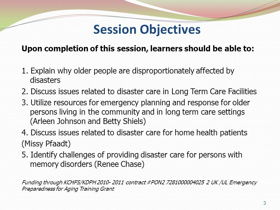 Session Objectives Upon completion of this session, learners should be able to: 1.