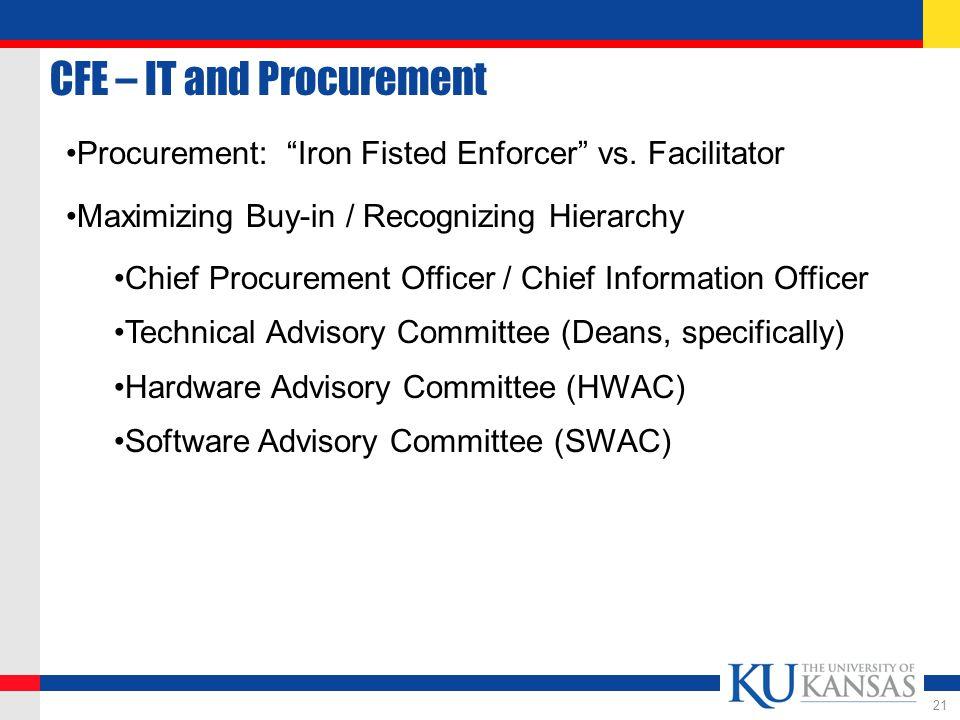 CFE – IT and Procurement 21 Procurement: Iron Fisted Enforcer vs.