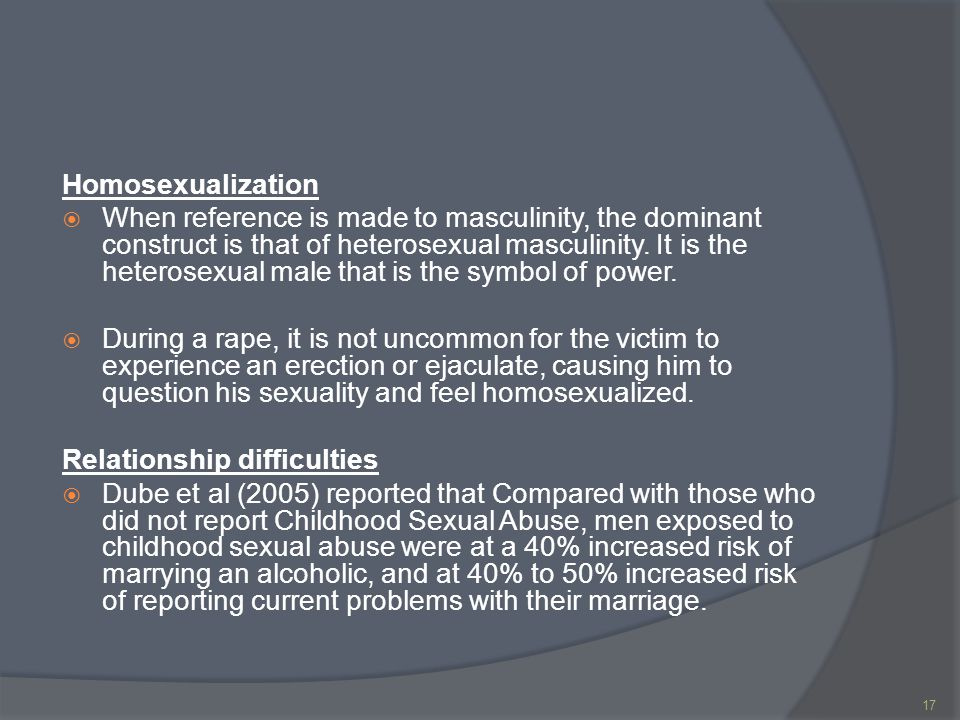 Homosexualization  When reference is made to masculinity, the dominant construct is that of heterosexual masculinity.
