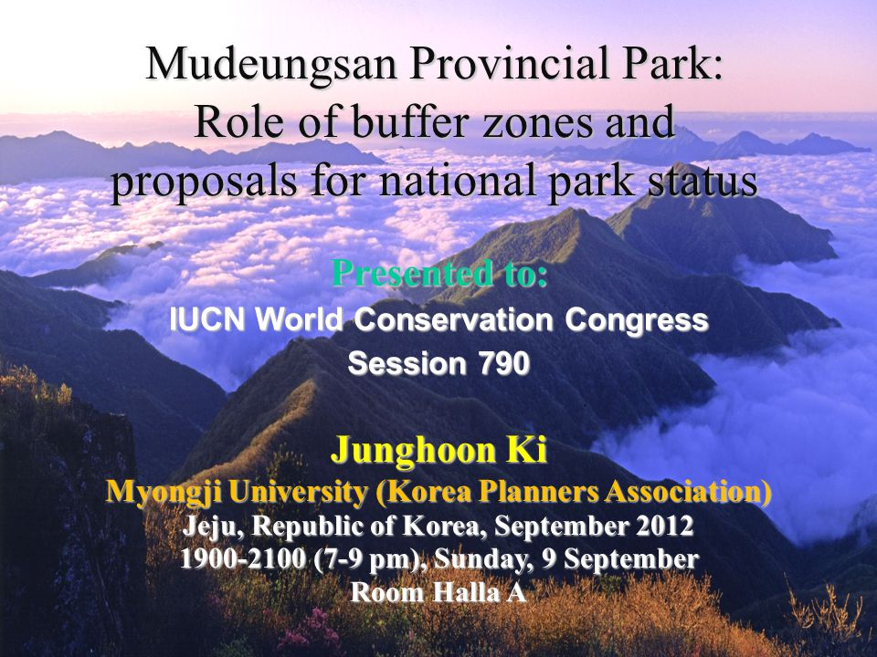 Mudeungsan Provincial Park: Role of buffer zones and proposals for national park status Myongji University (Korea Planners Association) Jeju, Republic