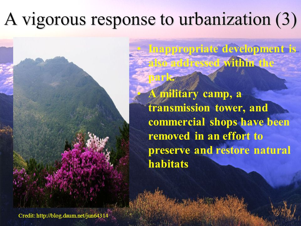 A vigorous response to urbanization (3) Inappropriate development is also addressed within the park.