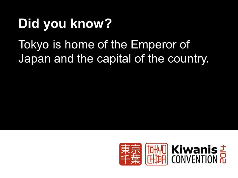 Did you know Tokyo is home of the Emperor of Japan and the capital of the country.
