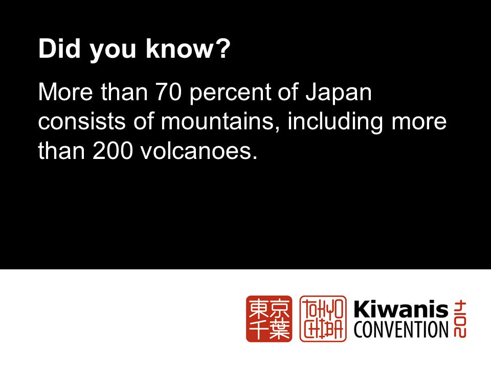 Did you know? More than 70 percent of Japan consists of mountains, including more than 200 volcanoes.