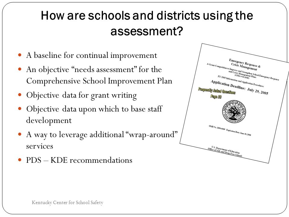 Kentucky Center for School Safety How are schools and districts using the assessment.