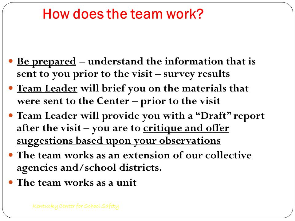 Kentucky Center for School Safety How does the team work.