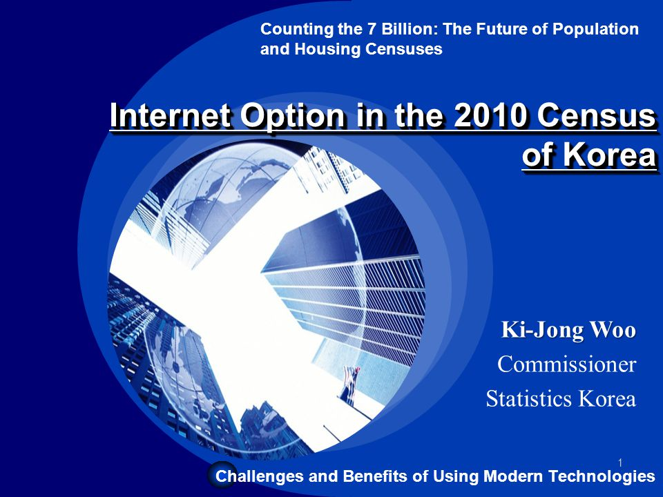 Company LOGO 1 Internet Option in the 2010 Census of Korea Counting the 7 Billion: The Future of Population and Housing Censuses Challenges and Benefi