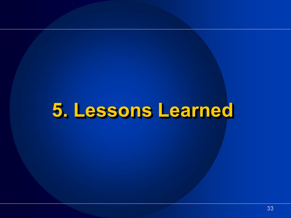 33 5. Lessons Learned