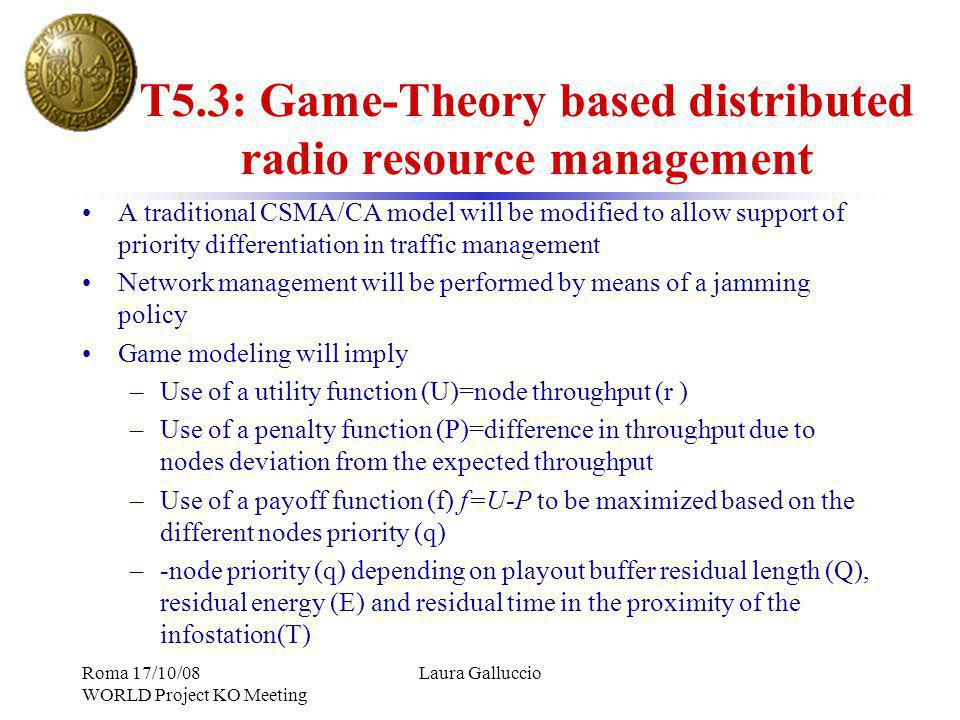 T5.3: Game-Theory based distributed radio resource management A traditional CSMA/CA model will be modified to allow support of priority differentiatio
