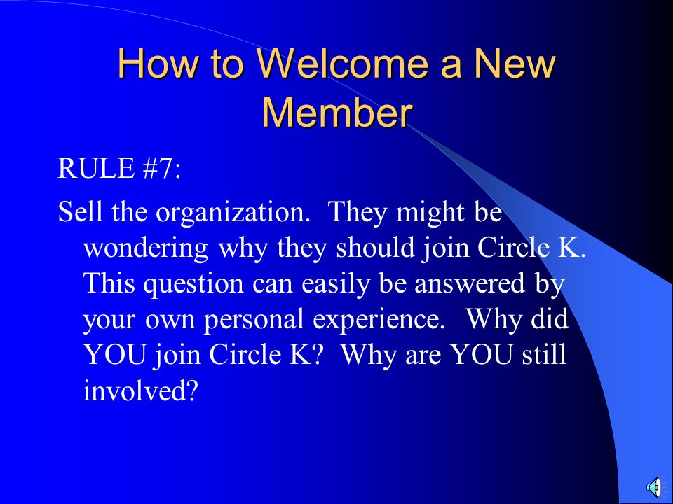 How to Welcome a New Member RULE #6: Check your baggage at the door.