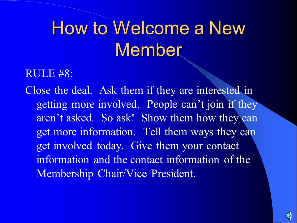 How to Welcome a New Member Membership Benefits (just to name a few) Circle K pin, membership card, magazine. Leadership training at Fall and Spring T