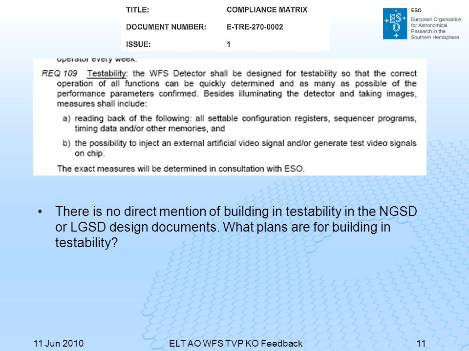 11 Jun 2010ELT AO WFS TVP KO Feedback11 There is no direct mention of building in testability in the NGSD or LGSD design documents. What plans are for