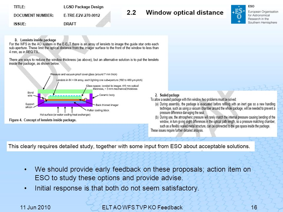 We should provide early feedback on these proposals; action item on ESO to study these options and provide advise. Initial response is that both do no