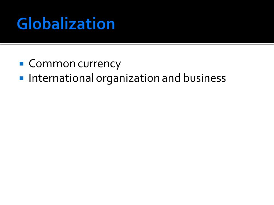  Common currency  International organization and business