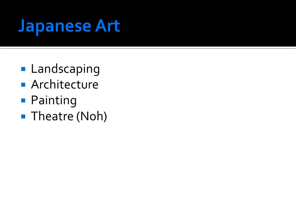  Landscaping  Architecture  Painting  Theatre (Noh)