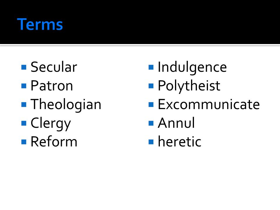  Secular  Patron  Theologian  Clergy  Reform  Indulgence  Polytheist  Excommunicate  Annul  heretic
