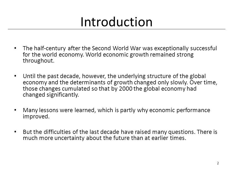 The l950-2000 period was unique in world economic history.