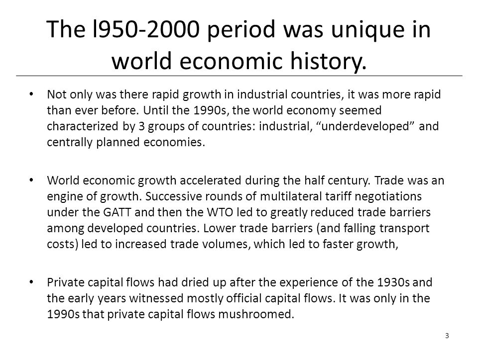The l950-2000 period was unique in world economic history.