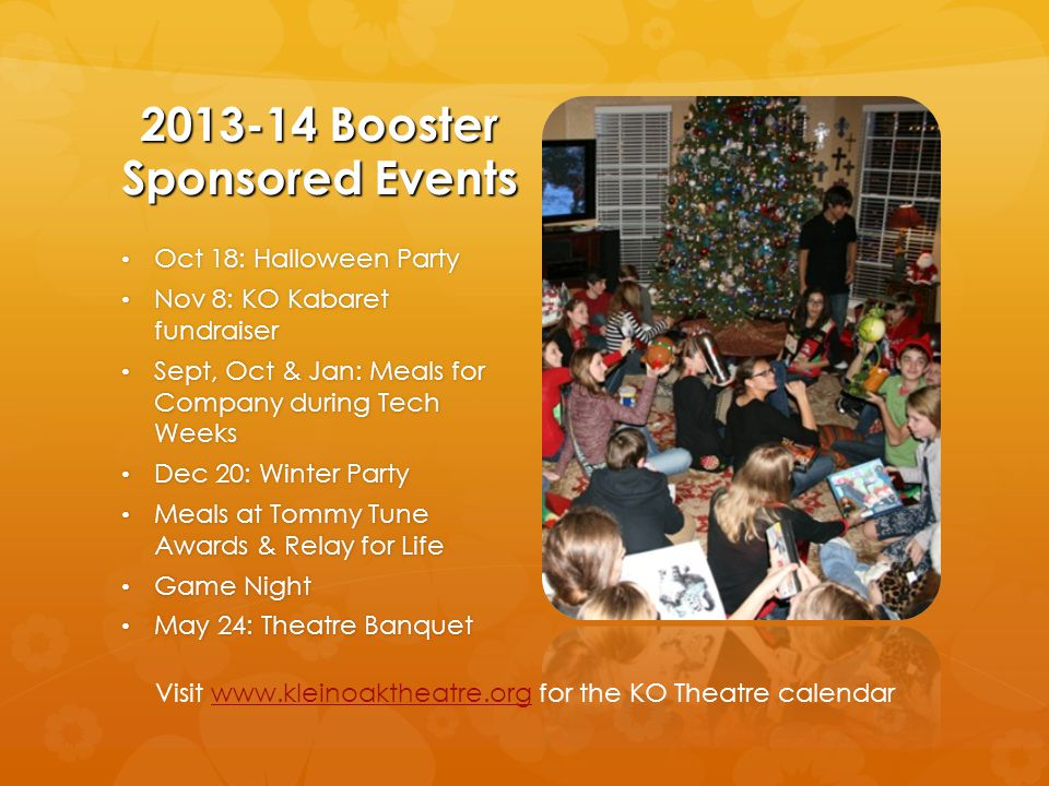2013-14 Booster Sponsored Events Oct 18: Halloween Party Oct 18: Halloween Party Nov 8: KO Kabaret fundraiser Nov 8: KO Kabaret fundraiser Sept, Oct &