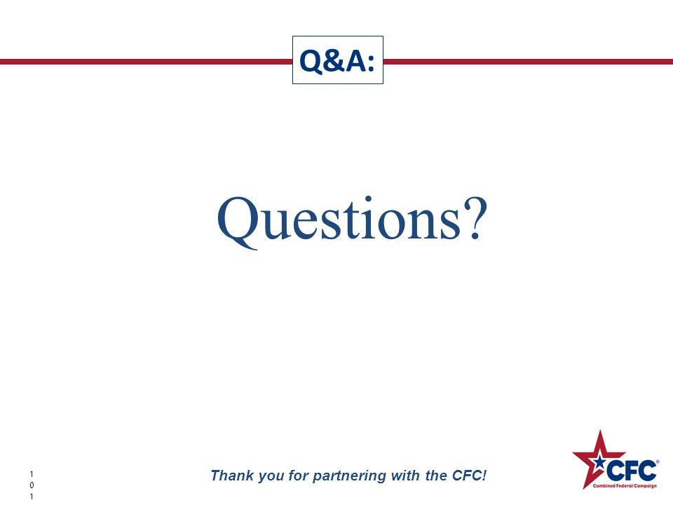 Questions? Q&A: 101101101 Thank you for partnering with the CFC!