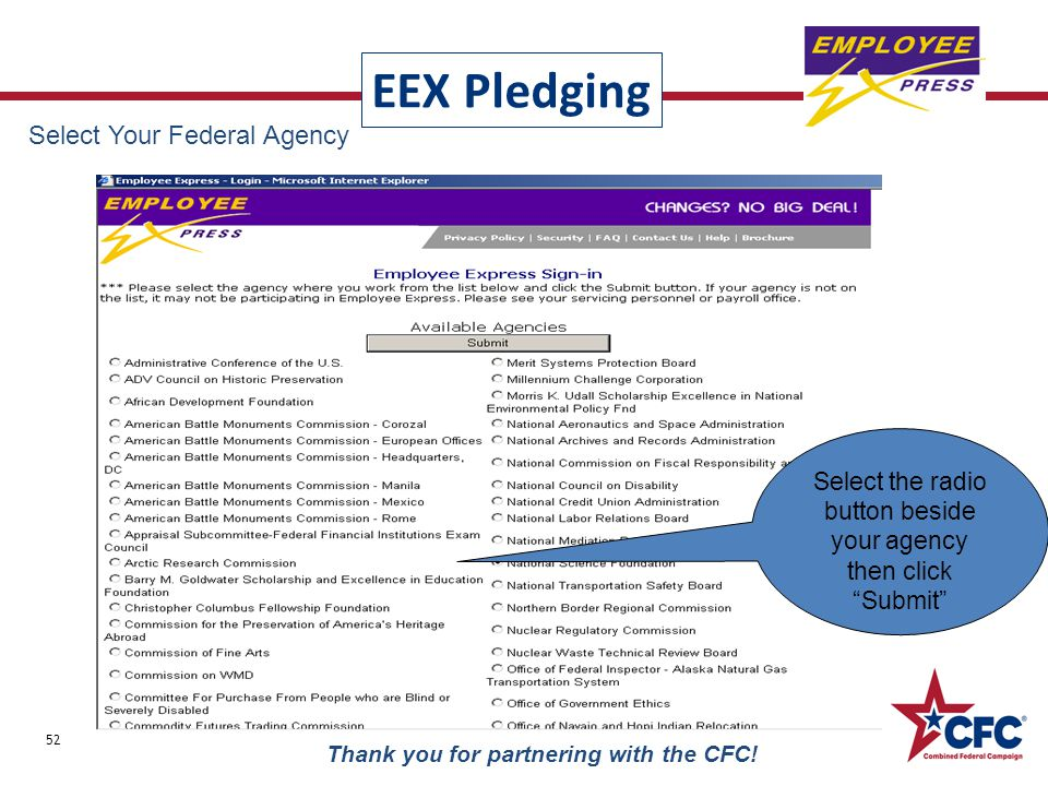 "EEX Pledging 52 Thank you for partnering with the CFC! Select the radio button beside your agency then click ""Submit"" Select Your Federal Agency"