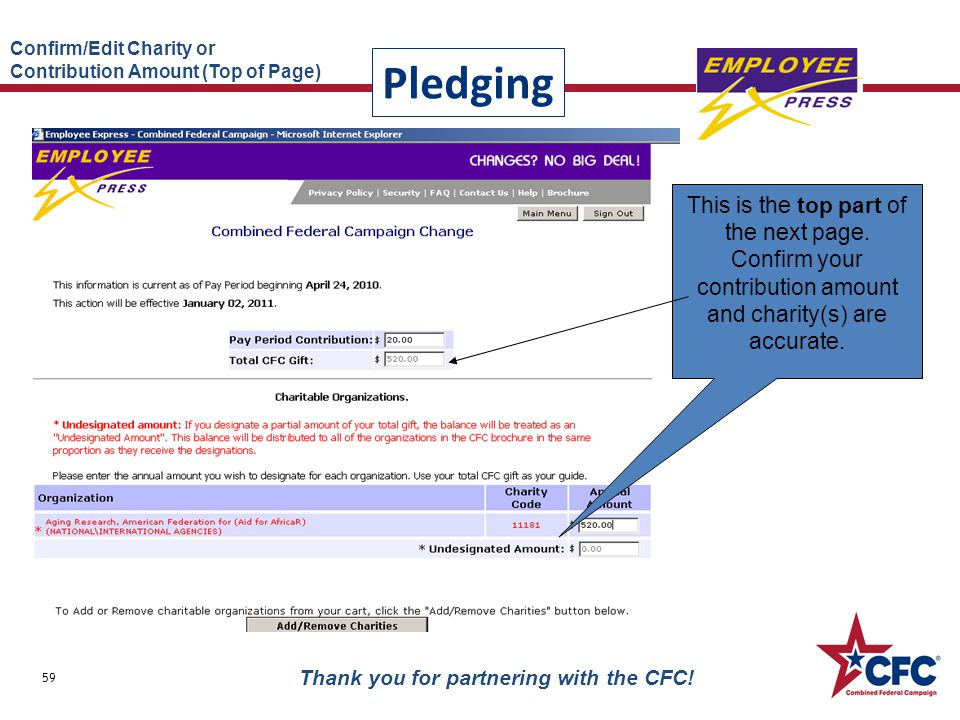 Pledging 59 Thank you for partnering with the CFC! This is the top part of the next page. Confirm your contribution amount and charity(s) are accurate