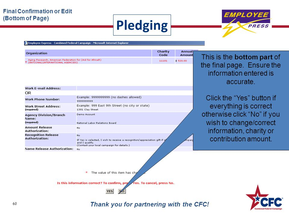 "Pledging 60 Thank you for partnering with the CFC! This is the bottom part of the final page. Ensure the information entered is accurate. Click the ""Y"