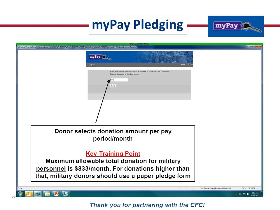 Donor selects donation amount per pay period/month Key Training Point Maximum allowable total donation for military personnel is $833/month. For donat