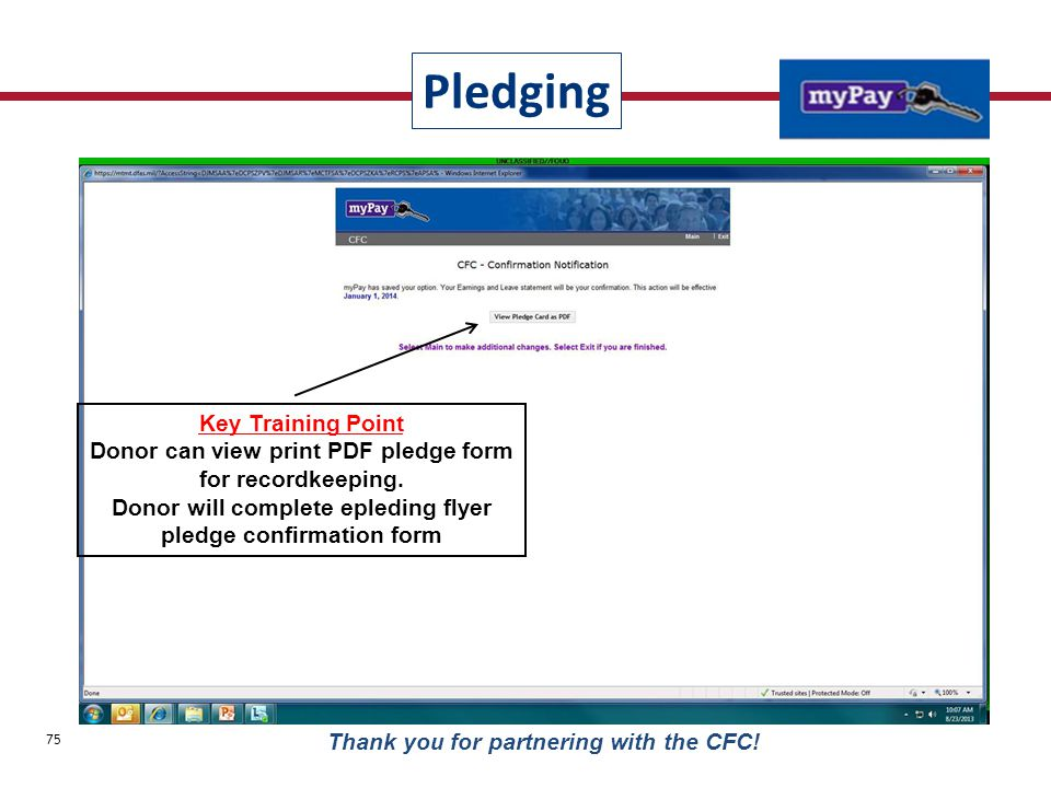 Key Training Point Donor can view print PDF pledge form for recordkeeping. Donor will complete epleding flyer pledge confirmation form Pledging 75 Tha