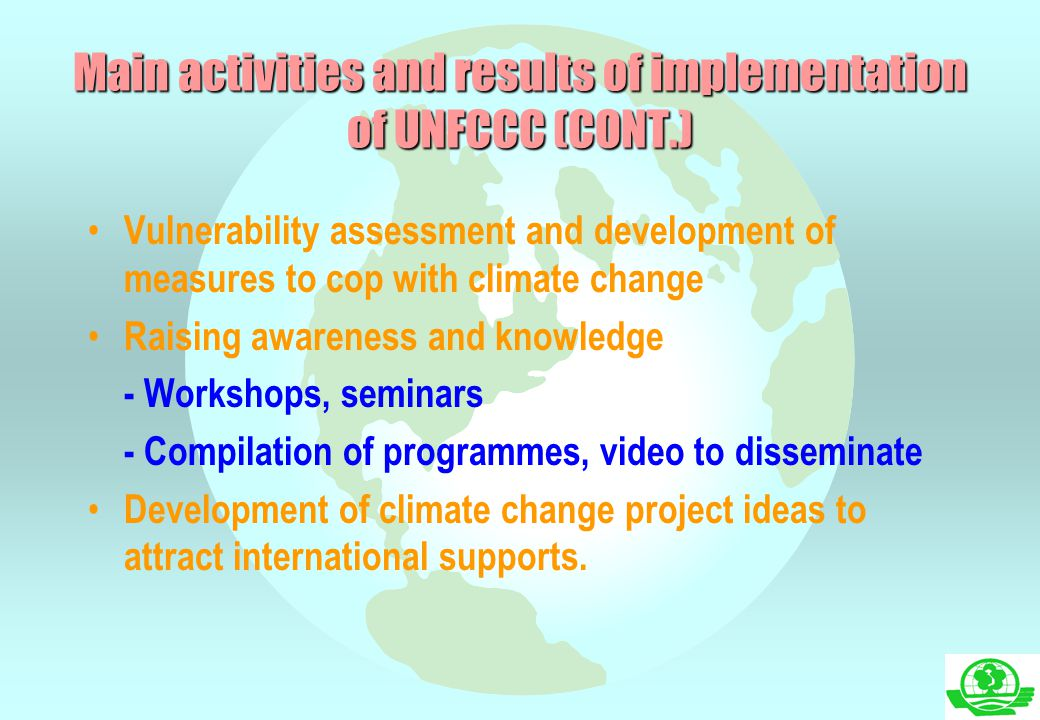 Vulnerability assessment and development of measures to cop with climate change Raising awareness and knowledge - Workshops, seminars - Compilation of
