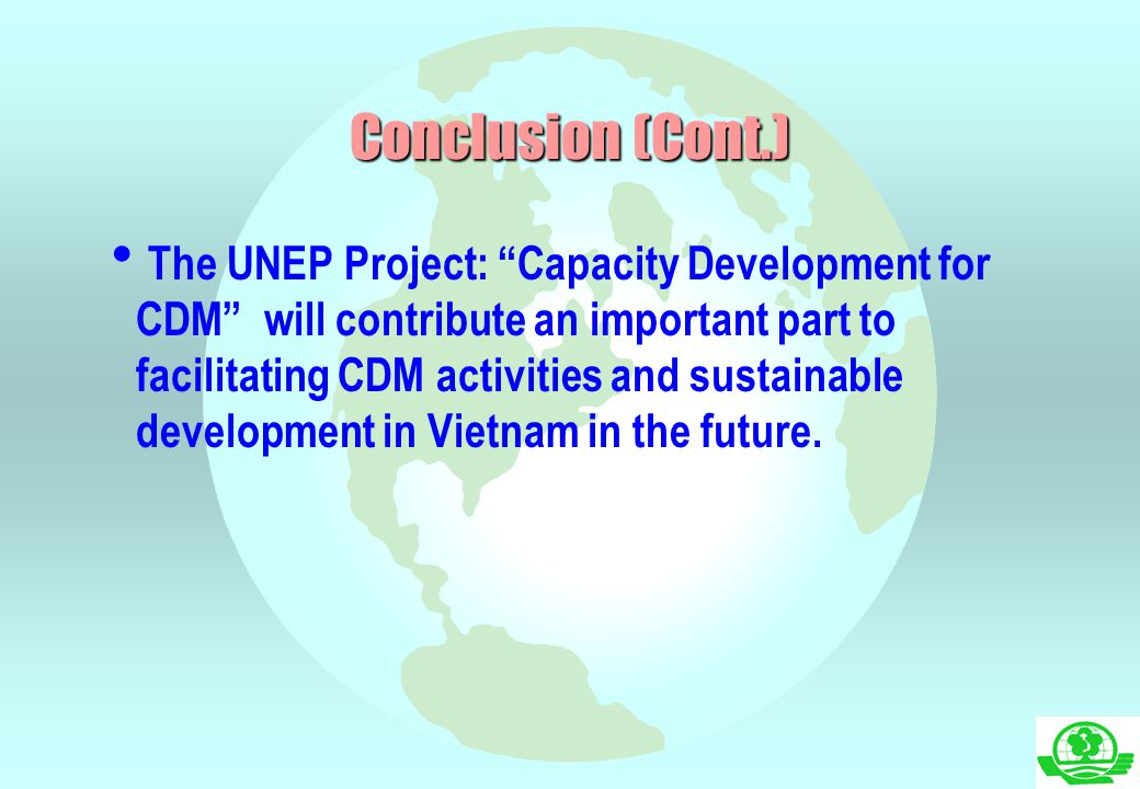 """ The UNEP Project: """"Capacity Development for CDM"""" will contribute an important part to facilitating CDM activities and sustainable development in Vie"""