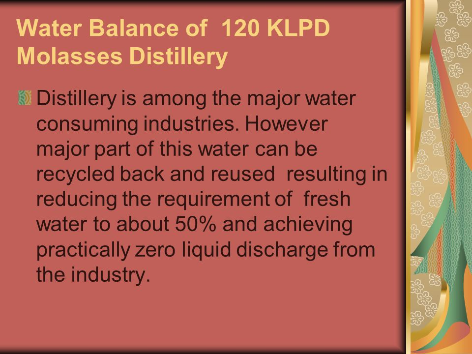 Water Balance of 120 KLPD Molasses Distillery Distillery is among the major water consuming industries.