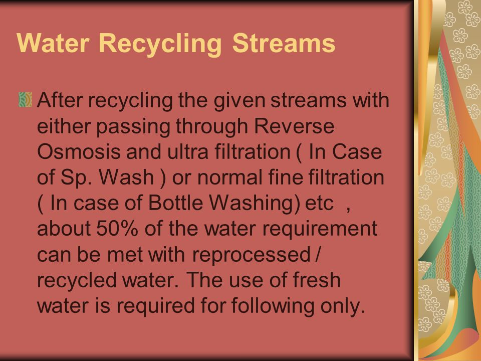 Water Recycling Streams After recycling the given streams with either passing through Reverse Osmosis and ultra filtration ( In Case of Sp.