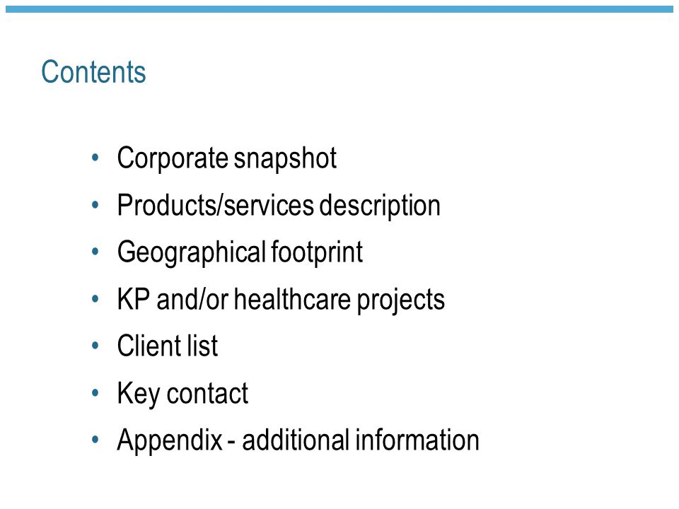 Corporate snapshot Background and management – include years in business, simple organization chart Diverse ownership certification statement- cite if certified by NCMSDC & WBENC Financial and operating metrics – three years revenue Value proposition –your mission or declarative statement on your company's value