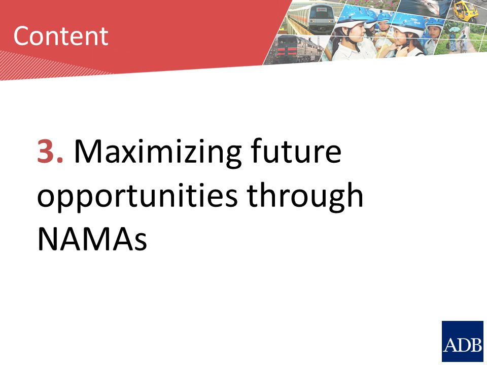 Source: M. Breithaupt Content 3. Maximizing future opportunities through NAMAs