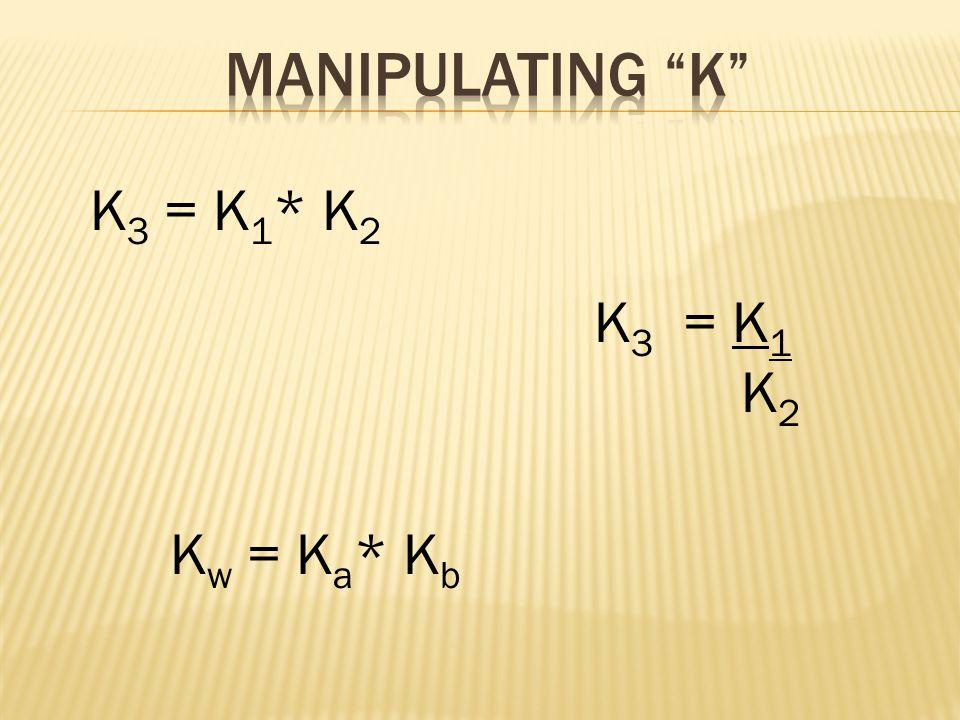 K 3 = K 1 * K 2 K 3 = K 1 K 2 K w = K a * K b