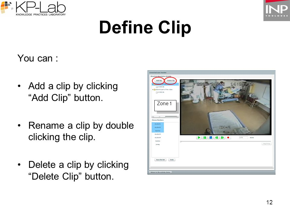 """12 Define Clip You can : Add a clip by clicking """"Add Clip"""" button. Rename a clip by double clicking the clip. Delete a clip by clicking """"Delete Clip"""""""