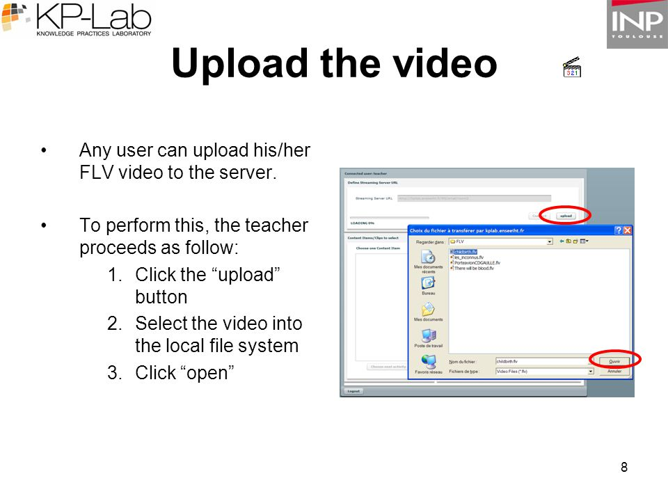 8 Upload the video Any user can upload his/her FLV video to the server.