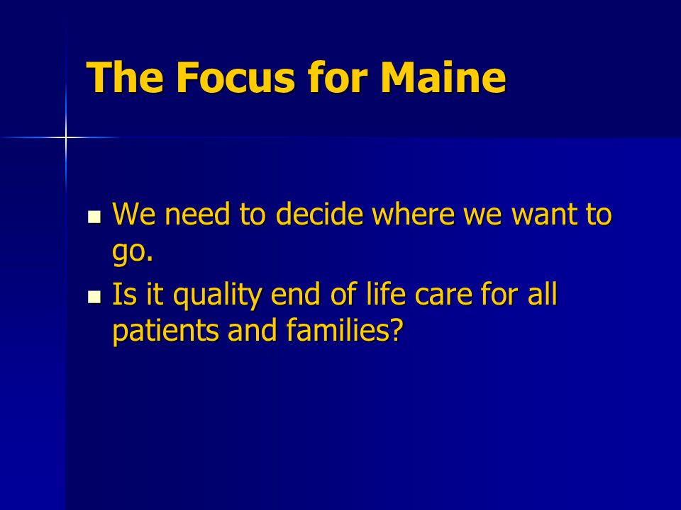 The Focus for Maine We need to decide where we want to go.