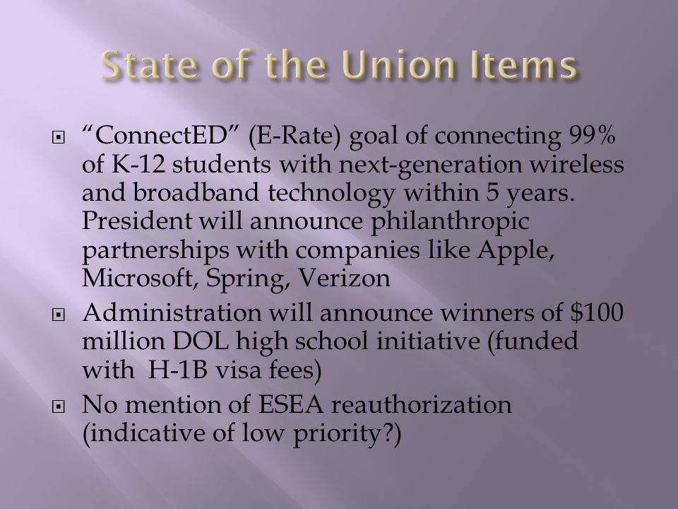  ConnectED (E-Rate) goal of connecting 99% of K-12 students with next-generation wireless and broadband technology within 5 years.