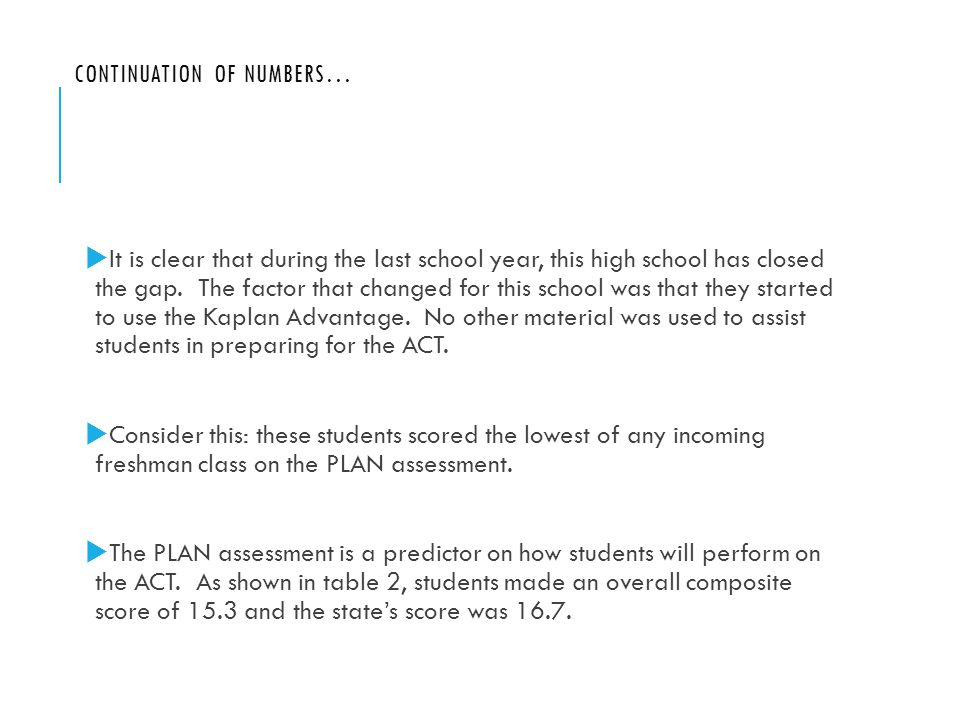 CONTINUATION OF NUMBERS…  It is clear that during the last school year, this high school has closed the gap.